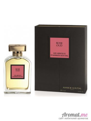 Аромат Annick Goutal Rose Oud