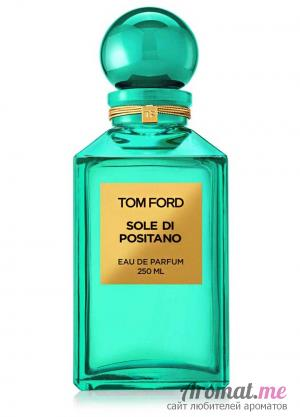 Аромат Tom Ford Sole di Positano