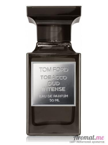 Аромат Tom Ford Tobacco Oud Intense