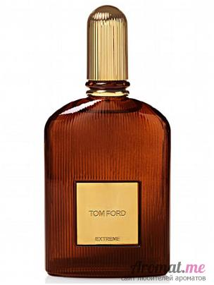 Аромат Tom Ford for Men Extreme